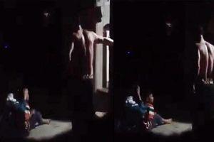 Clip nghi bố bạo hành con dã man ở Hà Nội: Phẫn nộ khi biết lý do bé gái bị đánh