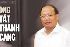 Ông Tất Thành Cang bị cách chức Ủy viên T.Ư, Phó bí thư TP.HCM
