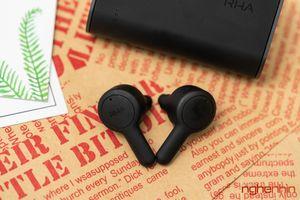 Đánh giá RHA True Connect - Tai nghe true wireless đầu tiên của hãng âm thanh Anh Quốc