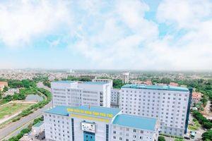 Bệnh viện Đa khoa tỉnh Phú Thọ phát triển mô hình Bệnh viện Đa khoa, đa trung tâm chuyên sâu