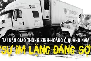 TREND 2018: Tai nạn giao thông kinh hoàng ở Quảng Nam: 'Sự im lặng đáng sợ'
