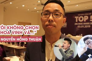 Nhạc sĩ Nguyễn Hồng Thuận: 'Tôi sẽ không chọn Hoa Vinh hay Người âm phủ'