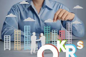 OKRs có phải cây 'đũa thần' cứu doanh nghiệp?