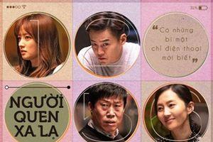 'Người Quen Xa Lạ' - bộ phim tâm lý hài ăn khách nhất Hàn Quốc 2018 đến Việt Nam