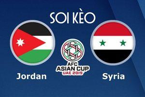 Soi kèo Jordan vs Syria Asian Cup 2019: Đảo lộn bảng xếp hạng