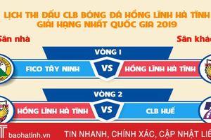 Lịch thi đấu CLB Bóng đá Hồng Lĩnh Hà Tĩnh tại Giải hạng Nhất quốc gia 2019
