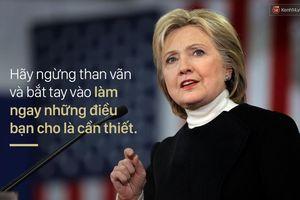 Những câu nói truyền cảm hứng của Hilary Clinton, người trẻ cần học hỏi