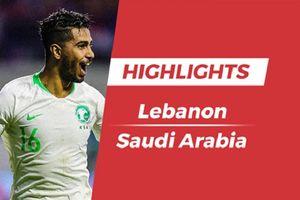 Highlights Asian Cup 2019: Đánh bại Lebanon, Saudi Arabia chính thức bước vào vòng 1/8