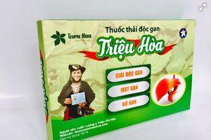 Danh sách 8 sản phẩm thuốc nam Triệu Hòa 'dính án' phạt 30 triệu đồng