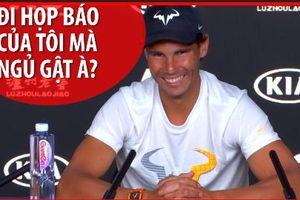 Nadal bắt quả tang phóng viên ngủ gật trong họp báo