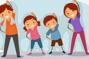 Học sinh ít nhất có 60 phút hoạt động thể lực mỗi ngày