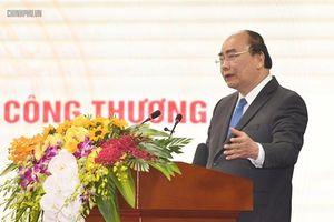 Thủ tướng: Không thể chấp nhận nhập siêu 3 tỷ USD trong 2019