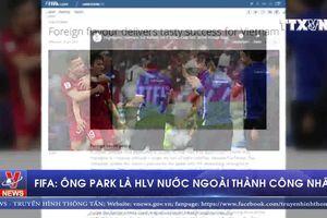 FIFA: Ông Park là HLV nước ngoài thành công nhất