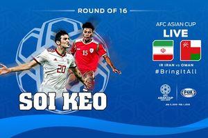 Soi kèo Iran vs Oman Asian Cup 2019: Không có cửa cho kèo dưới