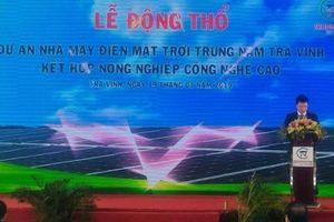 Động thổ Dự án điện mặt trời 3.500 tỷ đồng tại Trà Vinh