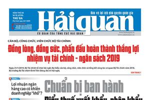 Những tin, bài hấp dẫn trên Báo Hải quan số 10 phát hành ngày 22/1/2019
