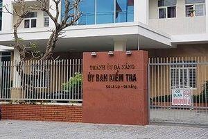 Phó Bí thư Quận ủy ở Đà Nẵng bị kỷ luật vì kê khai tài sản sai quy định