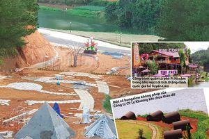'Băm nát' di tích thắng cảnh hồ Tuyền Lâm
