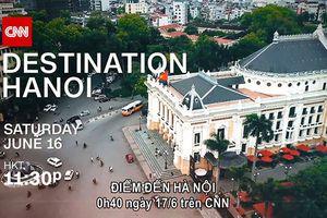 Hà Nội: Đề xuất chương trình hợp tác 5 năm với CNN
