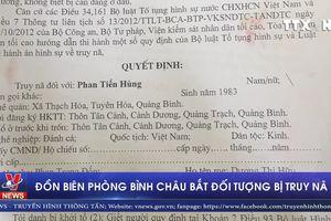 Đồn Biên phòng Bình Châu bắt đối tượng bị truy nã