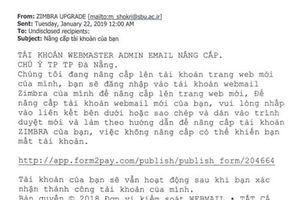 Email lừa đảo tấn công hộp thư công vụ tại Đà Nẵng