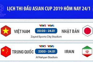 Lịch thi đấu Asian Cup 2019 hôm nay 24/1: ĐT Việt Nam đại chiến ĐT Nhật Bản