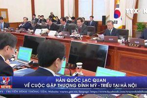 Hàn Quốc lạc quan về cuộc gặp thượng đỉnh Mỹ - Triều tại Hà Nội