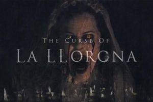 'The Curse of La Llorona': James Wan tái xuất dòng phim kinh dị