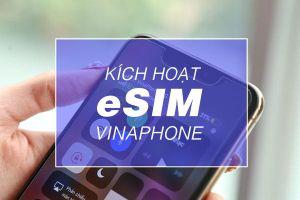 Hướng dẫn kích hoạt eSIM VinaPhone trên iPhone Xs, Xs Max, Xr