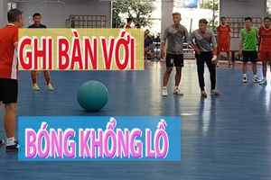 Tuyển futsal Việt Nam đá bóng khổng lồ trước khi đi Tây Ban Nha tập huấn