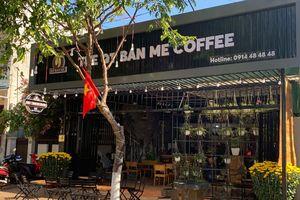 Đến TP. Buôn Ma Thuột khám phá nét độc đáo tại quán coffee The QT Ban Mê