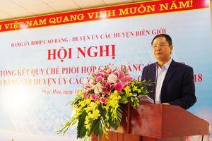 Tổng kết thực hiện quy chế phối hợp giữa Đảng ủy BĐBP Cao Bằng với các Huyện ủy biên giới
