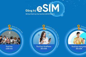 Hướng dẫn đăng ký nhanh chóng eSIM của VinaPhone