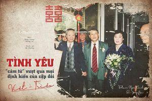 Tình yêu 'cảm tử' vượt qua mọi định kiến của cặp đôi Việt Triều