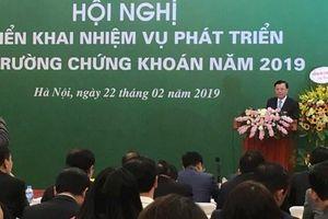 Thị trường Chứng khoán Việt Nam với 7 nhiệm vụ trọng tâm năm 2019