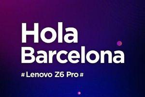 CEO Lenovo xác nhận chính thức công bố Z6 Pro tại MWC 2019