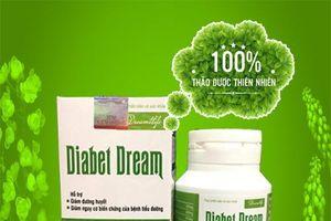 Dreamt Life Việt Nam bị phạt 50.000.000 đồng vì quảng cáo sản phẩm bảo vệ sức khỏe như thuốc chữa bệnh
