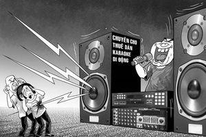 Hát karaoke gây ồn: Cần tăng mức xử phạt