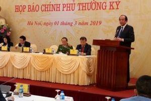 Họp báo Chính phủ thường kỳ tháng 2/2019: Việt Nam 'được rất nhiều' sau Thượng đỉnh Mỹ - Triều Tiên