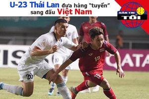 U-23 Thái đưa hàng tuyển đấu VN, Lâm 'tây' cứu thua xuất thần
