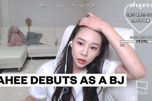 Sau scandal mất cả sự nghiệp, nữ idol này vẫn có cuộc sống vô cùng sang chảnh nhờ nghề livestream