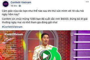 Người chơi bình luận thiếu văn minh, 'Confetti Vietnam' dọa cho nghỉ chơi vĩnh viễn