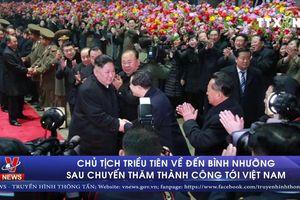 Chủ tịch Triều Tiên về đến thủ đô Bình Nhưỡng