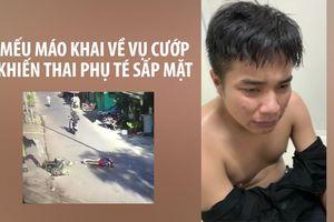 Thanh niên mếu máo khai về vụ cướp làm thai phụ té sấp mặt trên đường