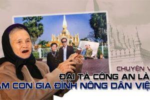 Chuyện về đại tá Công an Lào làm con nuôi gia đình nông dân Việt