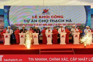 Khởi công xây dựng chợ Thạch Hà với tổng mức đầu tư hơn 112 tỷ đồng