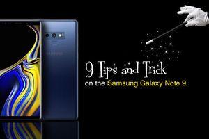 6 thủ thuật hay nên biết trên Samsung Galaxy Note 9
