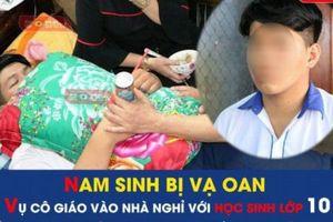 Cần xử lý nghiêm việc bịa đặt khiến nam sinh lớp 10 bị 'vạ lây' trong vụ việc ở Bình Thuận