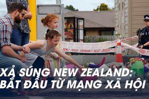 Xả súng New Zealand: Bắt đầu - và kết thúc - trên mạng xã hội