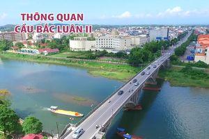 Cầu Bắc Luân II nối Việt Nam với Trung Quốc được thông quan